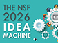 The NSF 2026 Idea Machine