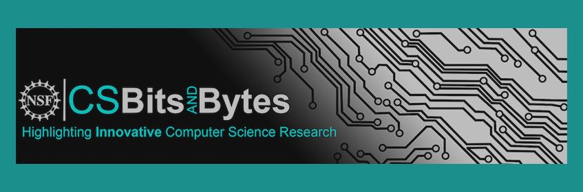 CISE - CS Bits & Bytes | NSF - National Science Foundation