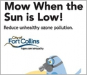 Illustrative ad from City of Fort Collins, Colo. with text mow when the sun is low