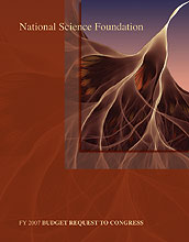 The fiscal year 2007 budget to Congress requests $6.02 billion for NSF.