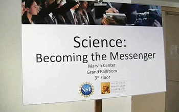 Sign stating Science Becoming the Messenger, Marvin Center, Grand Ballroom, 3rd floor.