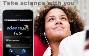 Text Take science with you and images of iPhone with Science360 Radio and a woman looking up.