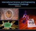 View the 2009 International Science and Engineering Visualization Challenge winners.
