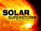 Solar Superstorms - Narrated by Benedict Cumberbatch
