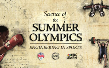 Main title slate for the video series Science of the Summer Olympics: Engineering in Sports.