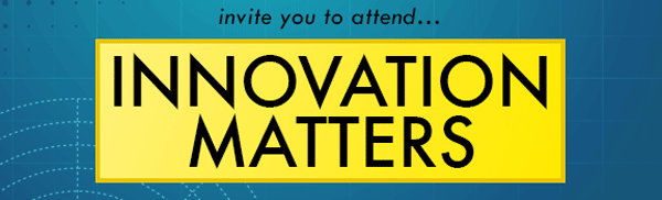 Invite you to attend... Innovation Matters