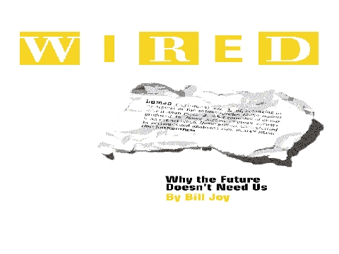 Wired: Why the Future Doesn\'t Need Us. Bill Joy