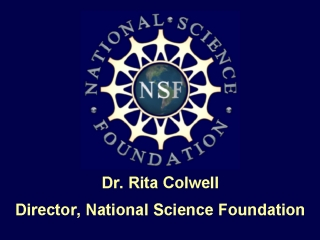 NSF logo, Dr. Rita Colwell Director, National Science ...