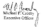 Signature of Michael P. Crosby, Executive Officer
